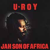 U-Roy: Jah Son of Africa