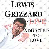 Lewis Grizzard: Addicted to Love [A Live Comedy Album]
