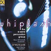 Whiplash / Olmstead, O-Zone Percussion Ensemble, et al