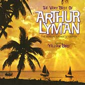 Arthur Lyman: The Very Best of Arthur Lyman