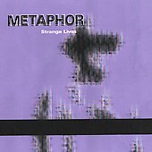 Metaphor (Electronica): Strange Lives
