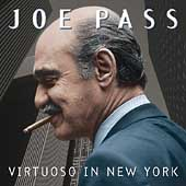 Joe Pass: Virtuoso in New York