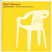 Matt Bianco: Sunshine Day: Summer Best Collection