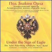 Under the Sign of the Eagle / St Petersburg Navy Band