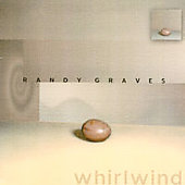 Randy Graves: Whirlwind