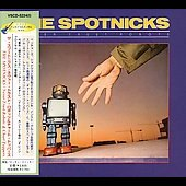 The Spotnicks: Never Trust Robots/Chart Toppers