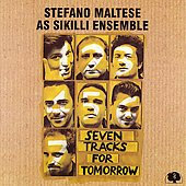 Stefano Maltese as Sikilli Ensemble: Seven Tracks for Tomorrow