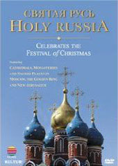 Holy Russia: Celebrates The Festival Of Christmas [DVD]