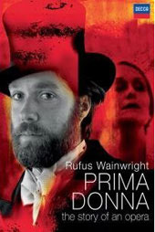 Rufus Wainwright: Prima Donna, The Story of An Opera - Film by George Scott [DVD]