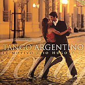 Trio Hugo D&#236;az: Tango Argentino [2004] *