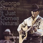George Strait: It Just Comes Natural