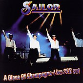 Sailor: A Glass of Champagne: Live