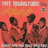 The Rivingtons: Papa Oom Mow Mow *