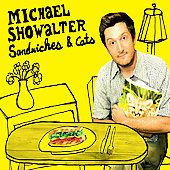 Michael Showalter: Sandwiches & Cats