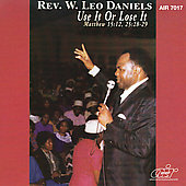 Rev. W. Leo Daniels: Use It or Lose It