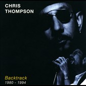 Chris Thompson: Backtrack 1980-1994