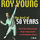 Roy Young: The Best of 50 Years *