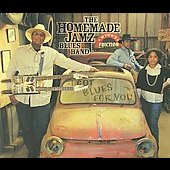 The Homemade Jamz Blues Band: I Got Blues for You