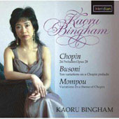 Chopin: Preludes Op 28;  Busoni, Mompou / Kaoru Bingham
