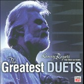 Kenny Rogers: The First 50 Years: The Greatest Duets