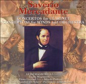 Saverio Mercadante: Concertos for Clarinet; Concertoni for Winds & Orchestra