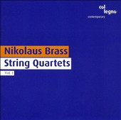Nikolaus Brass: String Quartets, Vol. 1