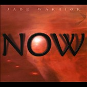Jade Warrior: Now [Digipak] *