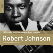 Robert Johnson: The Rough Guide to Robert Johnson