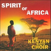 The Kenyan Boys Choir: Spirit of Africa