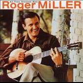 Roger Miller (Country): All Time Greatest Hits