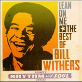 Bill Withers: Lean on Me: The Best of Bill Withers [Remaster]