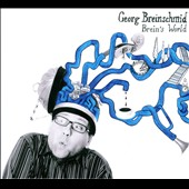 Brein's World / Music of Georg Breinschmid