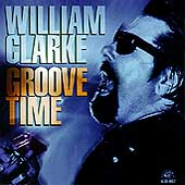 William Clarke (Harmonica): Groove Time