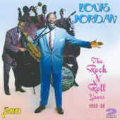 Louis Jordan: The Rock 'n' Roll Years 1955-1958