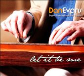 Dan Evans (British Folk): Let It Be Me [Digipak] *