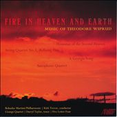 Fire In Heaven & Earth: Music of Theodore Wiprud