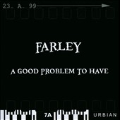 Farley: A Good Problem To Have