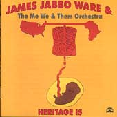 James Jabbo Ware & the Me We & Them Orchestra: Heritage Is