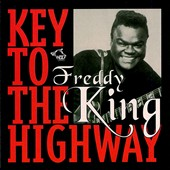 Freddie King: Key to the Highway