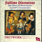 Sublime Discourses: John Milton and Martin Peerson - The Complete Instrumental Music / Sophie Yates, virginals; Fretwork