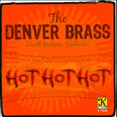 Hot Hot Hot: works by Lecuona, Piazzolla, Mullins, Gruisin / The Denver Brass