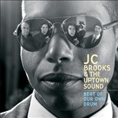 JC Brooks & the Uptown Sound/JC Brooks: Beat of Our Own Drum [Digipak]