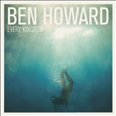 Ben Howard: Every Kingdom [Digipak]