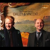Dailey & Vincent: The  Gospel Side of Dailey & Vincent