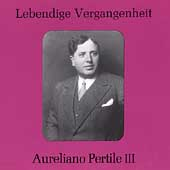 Lebendige Vergangenheit - Aureliano Pertile Vol 3