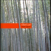 Music of Robert Carl: From Japan / Elizabeth Brown, shakuhachi; Katie Kennedy, cello; Bill Solomon, vibraphone; Sayun Chang, percussion