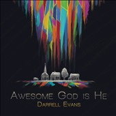 Darrell Evans: Awesome God Is He
