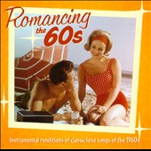 Jack Jezzro/Sam Levine (Sax/Flute/Horn): Romancing the 60s: Instrumental Renditions of Classic Love Songs Of The 1960s