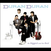 Duran Duran: The Biggest and the Best
