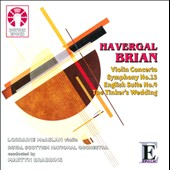 Havergal Brian: Symphony No. 13; The Tinker's Wedding; Comedy Ov.; Violin Concerto; English Suite no 4 / Larraine McAslan, violin